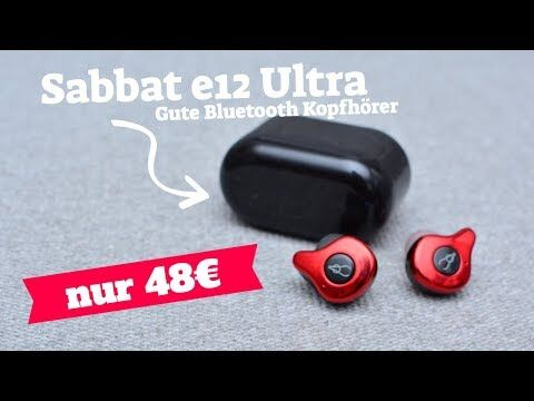 Sabbat e12 Ultra, ein günstiger TWS Kopfhörer mit gutem Sound